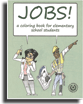 JOBS! a Career Coloring Book for Elementary School Students